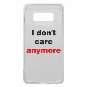 Etui na Samsung S10e I don't care anymore