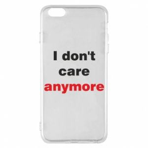 Etui na iPhone 6 Plus/6S Plus I don't care anymore