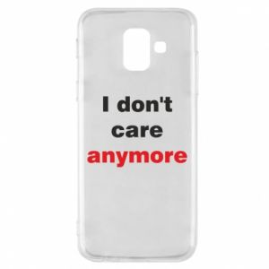 Etui na Samsung A6 2018 I don't care anymore