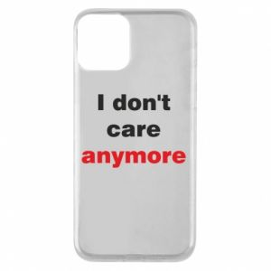 Etui na iPhone 11 I don't care anymore