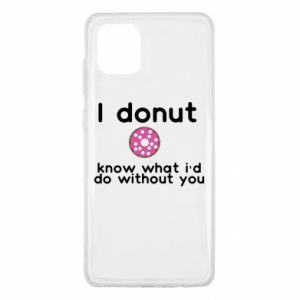 Etui na Samsung Note 10 Lite I donut know what i'd do without you