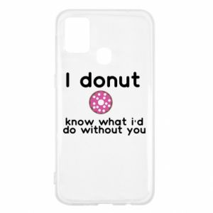 Etui na Samsung M31 I donut know what i'd do without you