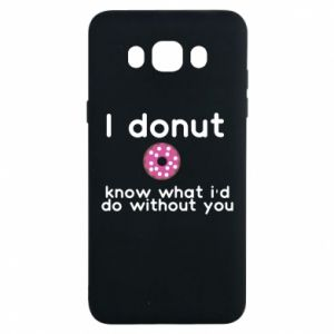 Etui na Samsung J7 2016 I donut know what i'd do without you