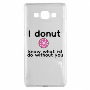 Etui na Samsung A5 2015 I donut know what i'd do without you