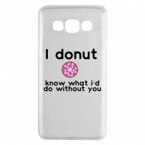 Etui na Samsung A3 2015 I donut know what i'd do without you