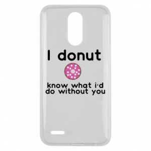 Etui na Lg K10 2017 I donut know what i'd do without you