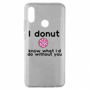 Etui na Huawei Honor 10 Lite I donut know what i'd do without you