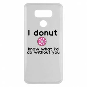 Etui na LG G6 I donut know what i'd do without you