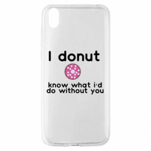 Huawei Y5 2019 Case I donut know what i'd do without you