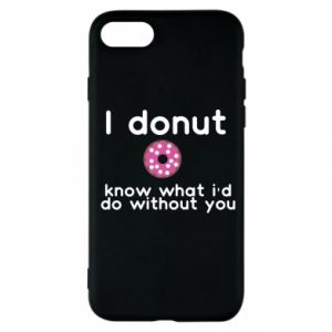Etui na iPhone SE 2020 I donut know what i'd do without you