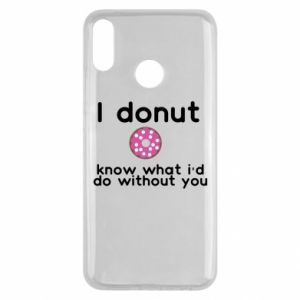 Etui na Huawei Y9 2019 I donut know what i'd do without you