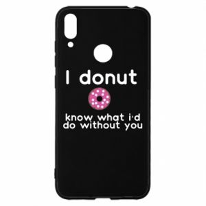 Huawei Y7 2019 Case I donut know what i'd do without you