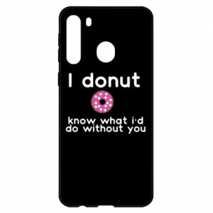 Samsung A21 Case I donut know what i'd do without you