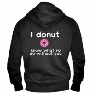 Męska bluza z kapturem na zamek I donut know what i'd do without you