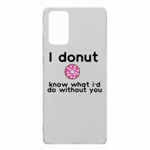 Samsung Note 20 Case I donut know what i'd do without you