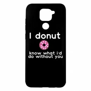 Xiaomi Redmi Note 9 / Redmi 10X case % print% I donut know what i'd do without you