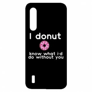 Xiaomi Mi9 Lite Case I donut know what i'd do without you