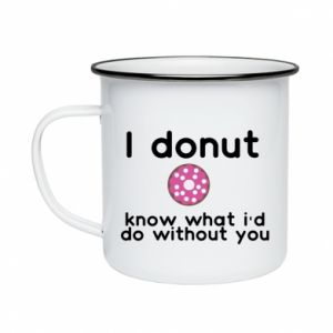 Enameled mug I donut know what i'd do without you