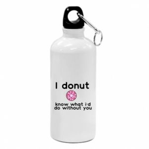 Water bottle I donut know what i'd do without you