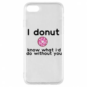 Etui na iPhone 7 I donut know what i'd do without you