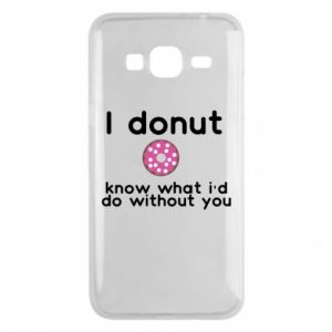 Phone case for Samsung J3 2016 I donut know what i'd do without you