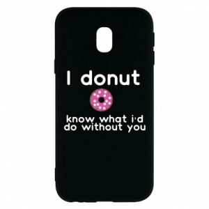 Phone case for Samsung J3 2017 I donut know what i'd do without you