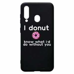 Etui na Samsung A60 I donut know what i'd do without you
