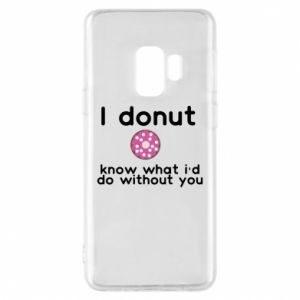 Etui na Samsung S9 I donut know what i'd do without you
