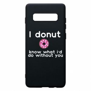 Etui na Samsung S10+ I donut know what i'd do without you