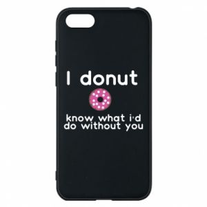Etui na Huawei Y5 2018 I donut know what i'd do without you