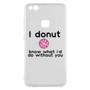 Etui na Huawei P10 Lite I donut know what i'd do without you