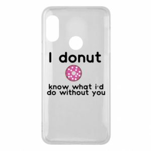 Etui na Mi A2 Lite I donut know what i'd do without you