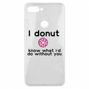 Phone case for Xiaomi Mi8 Lite I donut know what i'd do without you