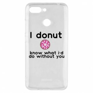 Etui na Xiaomi Redmi 6 I donut know what i'd do without you