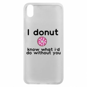 Etui na Xiaomi Redmi 7A I donut know what i'd do without you