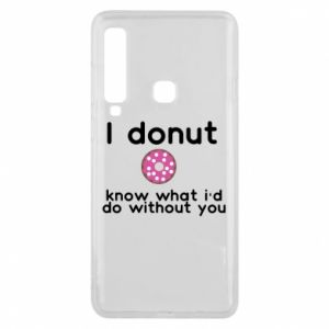 Phone case for Samsung A9 2018 I donut know what i'd do without you