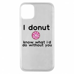 Etui na iPhone 11 Pro I donut know what i'd do without you