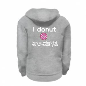 Kid's zipped hoodie % print% I donut know what i'd do without you