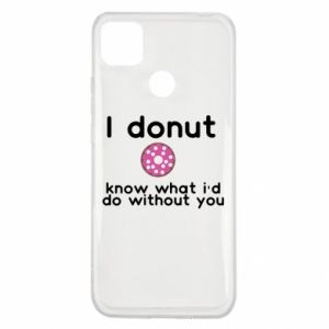 Etui na Xiaomi Redmi 9c I donut know what i'd do without you