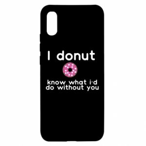 Xiaomi Redmi 9a Case I donut know what i'd do without you