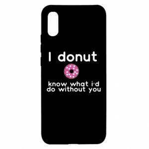 Etui na Xiaomi Redmi 9a I donut know what i'd do without you