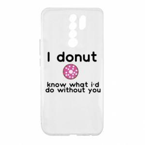 Etui na Xiaomi Redmi 9 I donut know what i'd do without you