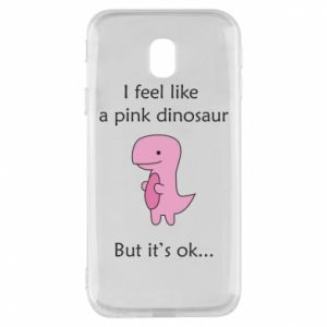 Phone case for Samsung J3 2017 I feel like a pink dinosaur but it's ok