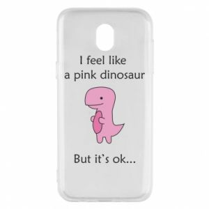Phone case for Samsung J5 2017 I feel like a pink dinosaur but it's ok