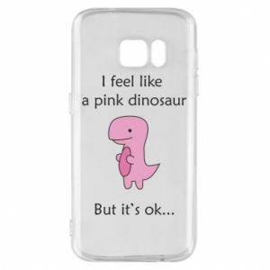 Phone case for Samsung S7 I feel like a pink dinosaur but it's ok