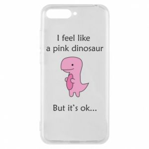 Phone case for Huawei Y6 2018 I feel like a pink dinosaur but it's ok