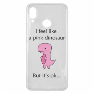 Phone case for Huawei P Smart Plus I feel like a pink dinosaur but it's ok