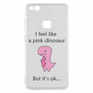 Phone case for Huawei P10 Lite I feel like a pink dinosaur but it's ok