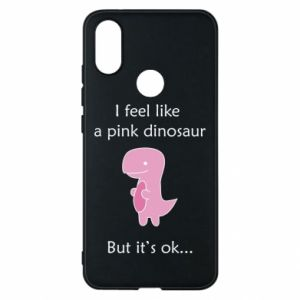 Phone case for Xiaomi Mi A2 I feel like a pink dinosaur but it's ok