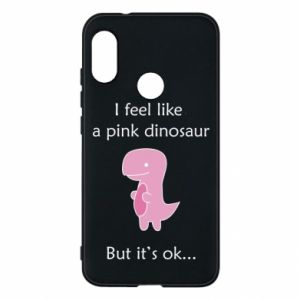 Phone case for Mi A2 Lite I feel like a pink dinosaur but it's ok